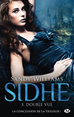 Sidhe, tome 3 : Double vue (Sandy Williams)