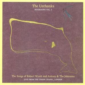 Covers (4): The Unthanks - Diversions Vol 1: The songs of Robert Wyatt and Antony and the Johnsons (2011)