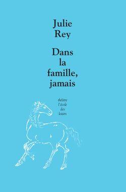 [littérature] Dans la famille, jamais de Julie Rey