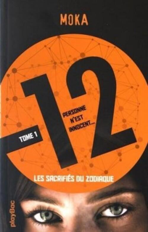 """""""12 Tome 1 - Les sacrifiés du zodiaque"""" un premier tome particulièrement réussi et un thriller ésotérique efficace et plein de mystère"""
