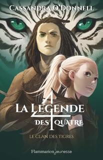 La légende des quatre, tome 2 : le clan des tigres (Cassandra O'Donnell)