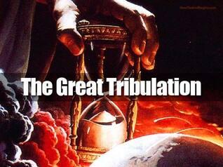 La grande tribulation et la colère de Dieu