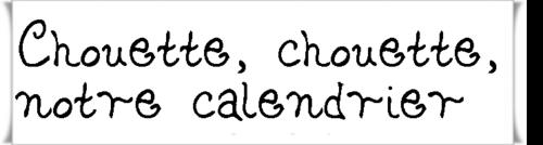 """Chouette calendrier de """"l'avant"""" vacances"""