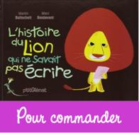 L'histoire du lion qui ne savait pas écrire CP