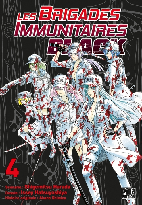 Les brigades immunitaires black - Tome 04 - Shigemitsu Harada & Issey Hatsuyoshiya & Akane Shimizu