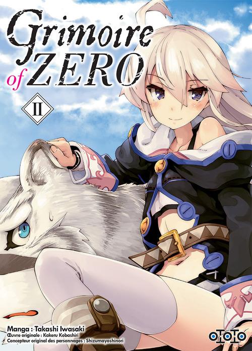 Grimoire of Zero - Tome 02 - Takashi Iwasaki & Kakeru Kobashiri