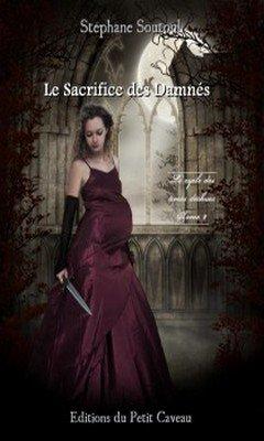 St?phane Soutoul : Le cycle des ?mes d?chues T2 - Le Sacrifice des Damn?s