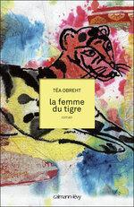 La Femme du tigre, de Tea Obreht