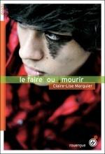 """""""Le faire ou mourir"""" Claire Lise Marguier"""