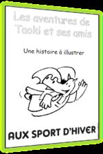 Les aventures de Taoki et ses amis : petites histoires à lire seul et à illustrer