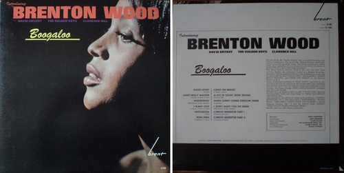 VARIOUS BOOGALOO - Introducing Brenton Wood - David Bryant - The Golden Boys - Clarence Hill - Brent Records 5100 -1966