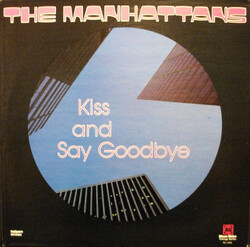 The Manhattans - Kiss And Say Goodbye - Complete LP