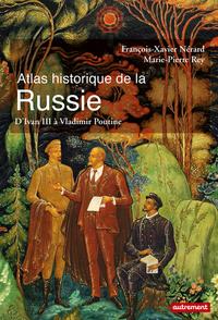 Atlas historique de la Russie - François-Xavier Nérard ; Marie-Pierre Rey