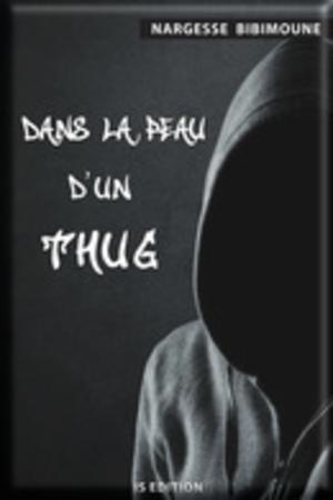Dans la peau d'un thug de Nargesse Biboumoune