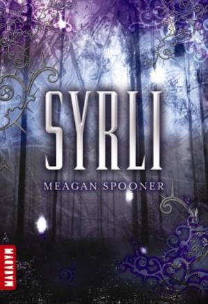 Chronique du roman {Syrli, de Meagan Spooner}