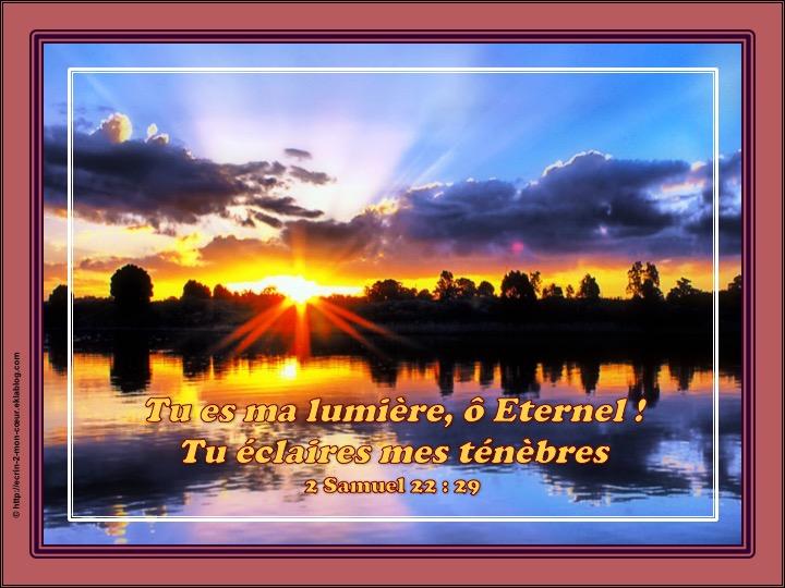 Tu es ma lumière, Ô Eternel - 2 Samuel 22 : 29