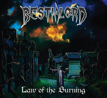 BESTIALORD - Law Of The Burning