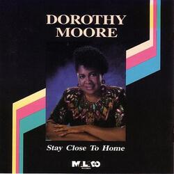 Dorothy Moore - Stay Close To Home - Complete CD