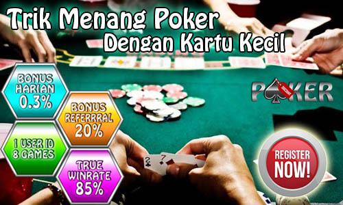PokerQQ – Trik menang Poker Dengan Kartu Kecil