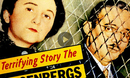 Who were the Rosenbergs ?