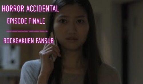 Horror Accidental Episode finale