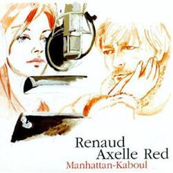 Renaud / Axelle Red - Manhattan . Kaboul