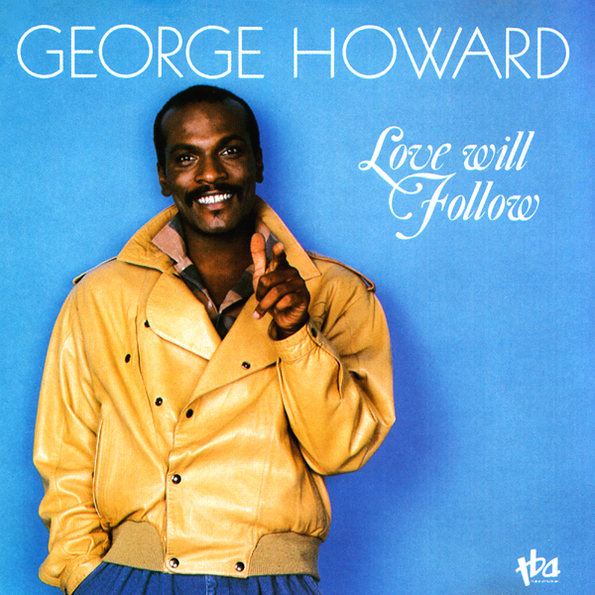 George Howard - Love Will Follow [1986]