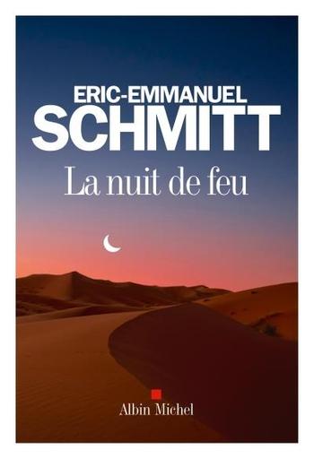 La nuit de feu - Eric-Emmanuel Schmitt