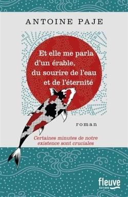 Antoine Paje - Et elle me parla d'un érable, du sourire de l'eau et de l'éternité