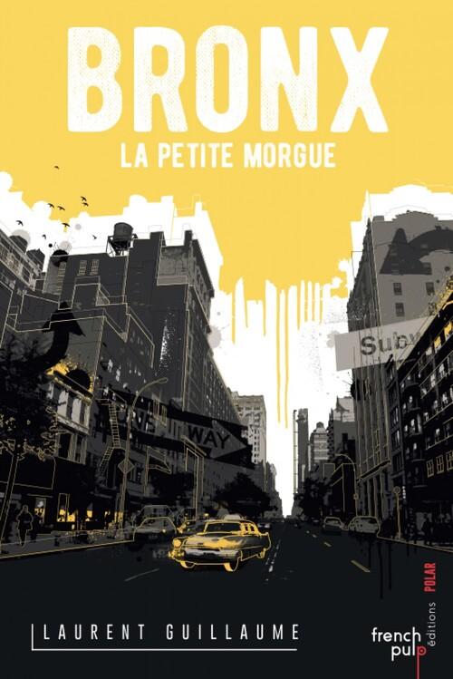 Bronx la petite morgue - Laurent Guillaume