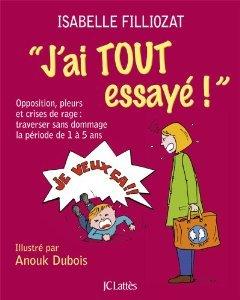 """Blog de melimelodesptitsblanpain : Méli Mélo des p'tits Blanpain!, """"J'ai tout essayé"""" d'Isabelle Filliozat"""