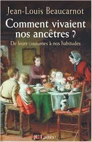 Comment vivaient nos ancêtres ? - Jean-Louis Beaucarnot -