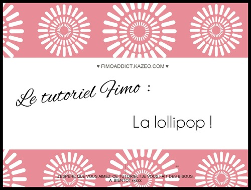 Tuto FIMO : la Lollipop