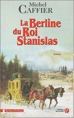 La berline du roi Stanislas de Michel CAFFIER