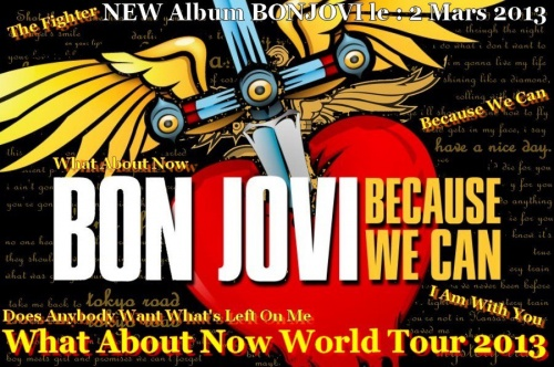 "bonjovi  ""what about now"" because we can  paris bercy 2013 OU 2014 ?????"