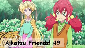 Aikatsu Friends! 49