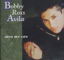 Bobby Ross Avila - Into My Life - Complete CD