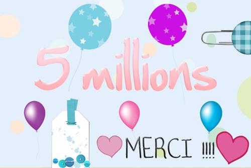 5 millions ! Youhou !!!!