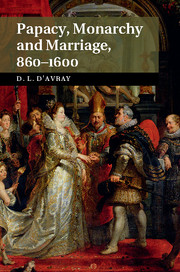 Papcy, Monarchy and Marriage, 860-1600