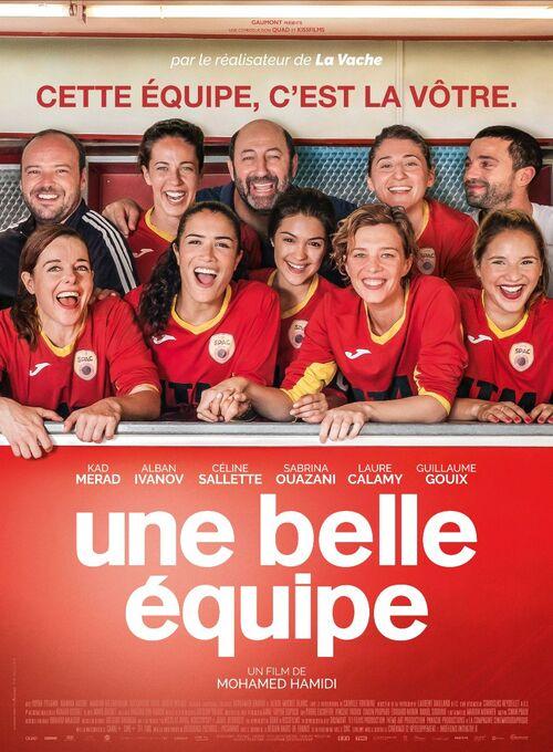 UNE BELLE EQUIPE de Mohamed Hamidi avec Kad Merad, Alban Ivanov, Céline Sallette, Sabrina Ouazani, Laure Calamy : l'affiche dévoilée !