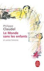 «Le monde sans les enfants (et autres histoires)» de Philippe CLAUDEL