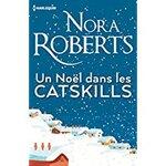 Chronique Un noël dans les Catskills de Nora Roberts