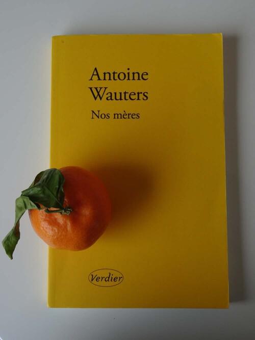 Nos mères, d'Antoine Wauters