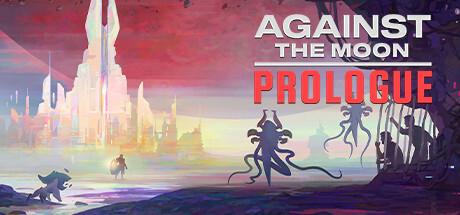 NEWS : Against the Moon, prologue gratuit
