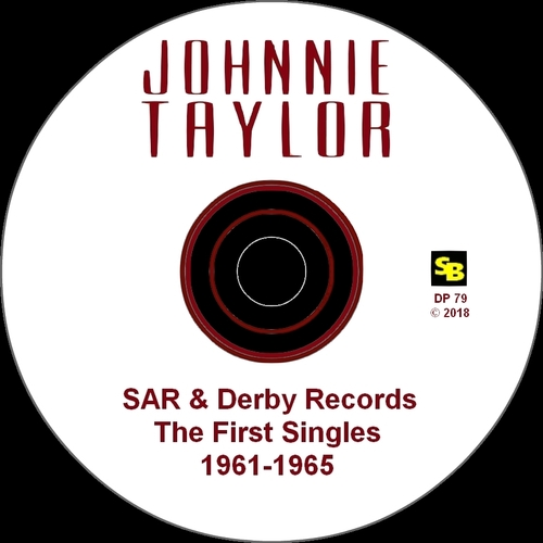 "Johnnie Taylor : CD "" SAR & Derby Records The First Singles 1961 - 1965 "" SB Records DP 79 [ FR ]"