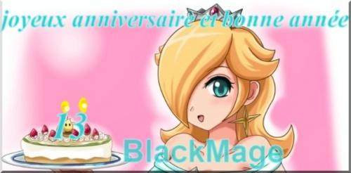 bonne anniversaire BlackMage =)