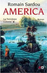 América, la 13ème colonie de Romain SARDOU ****
