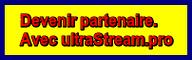 Je peux partager votre bannière sur UltraStream.pro si vous partagez la mienne sur votre site ou blog, dirigez-vous ici