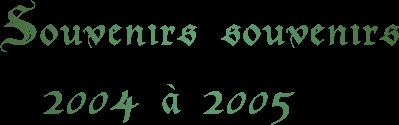 Souvenirs souvenirs... Années 2004 à 2005 (spéciale Asie)