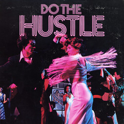 V.A. - The Hustle Factory / Do The Hustle - Complete LP